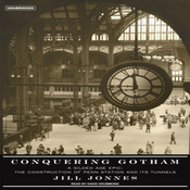 Conquering Gotham: The Construction of Penn Station and Its Tunnels (Unabridged) audiobook download