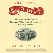 Our First Revolution: The Remarkable British Upheaval That Inspired America's Founding Fathers (Unabr.) audiobook download