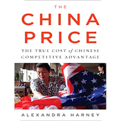 The China Price: The True Cost of Chinese Competitive Advantage (Unabridged) audiobook download