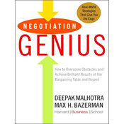 Negotiation Genius: How to Achieve Brilliant Results at the Bargaining Table (Unabridged) audiobook download