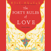 The Forty Rules of Love: A Novel of Rumi (Unabridged) audiobook download