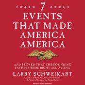Seven Events That Made America America: And Proved That the Founding Fathers Were Right All Along (Unabridged) audiobook download
