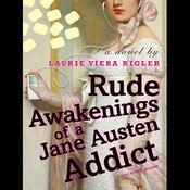 Rude Awakenings of a Jane Austen Addict (Unabridged) audiobook download
