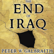 The End of Iraq: How American Incompetence Created a War Without End (Unabridged) audiobook download