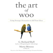 The Art of Woo: Using Strategic Persuasion to Sell Your Ideas (Unabridged) audiobook download