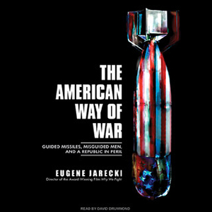 The-american-way-of-war-guided-missiles-misguided-men-and-a-republic-in-peril-unabridged-audiobook