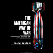 The American Way of War: Guided Missiles, Misguided Men, and a Republic in Peril (Unabridged) audiobook download