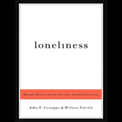 Loneliness: Human Nature and the Need for Social Connection (Unabridged) audiobook download
