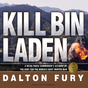 Kill-bin-laden-a-delta-force-commanders-account-of-the-hunt-for-the-worlds-most-wanted-man-unabridged-audiobook