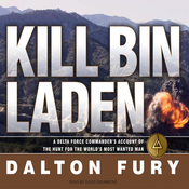 Kill Bin Laden: A Delta Force Commander's Account of the Hunt for the World's Most Wanted Man (Unabridged) audiobook download