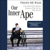Our Inner Ape: A Leading Primatologist Explains Why We Are Who We Are (Unabridged) audiobook download