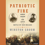 Patriotic Fire: Andrew Jackson and Jean Laffite at the Battle of New Orleans (Unabridged) audiobook download