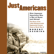 Just Americans: How Japanese Americans Won a War at Home and Abroad (Unabridged) audiobook download