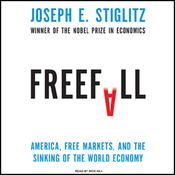 Freefall: America, Free Markets, and the Sinking of the World Economy (Unabridged) audiobook download