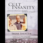 Cult Insanity: A Memoir of Polygamy, Prophets, and Blood Atonement (Unabridged) audiobook download