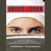 Knives at Dawn: America's Quest for Culinary Glory at the Legendary Bocuse d'Or Competition (Unabridged) audiobook download