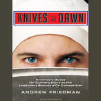 Knives-at-dawn-americas-quest-for-culinary-glory-at-the-legendary-bocuse-dor-competition-unabridged-audiobook