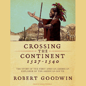 Crossing the Continent 1527-1540: The First African American Explorer of the South (Unabridged) audiobook download