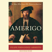 Amerigo: The Man Who Gave His Name to America (Unabridged) audiobook download
