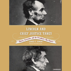 Lincoln-and-chief-justice-taney-slavery-secession-and-the-presidents-war-powers-unabridged-audiobook