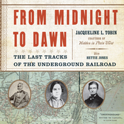 From Midnight to Dawn: The Last Tracks of the Underground Railroad (Unabridged) audiobook download