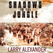 Shadows in the Jungle: The Alamo Scouts Behind Japanese Lines in World War II (Unabridged) audiobook download