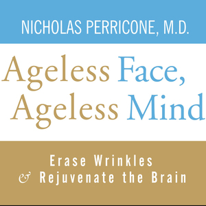 Ageless-face-ageless-mind-erase-wrinkles-and-rejuvenate-the-brain-unabridged-audiobook
