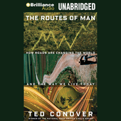 The Routes of Man: How Roads are Changing the World and the Way We Live Today (Unabridged) audiobook download