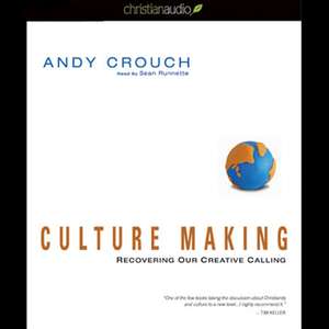 Culture-making-recovering-our-creative-calling-unabridged-audiobook