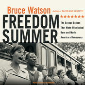 Freedom Summer: The Savage Season That Made Mississippi Burn and Made America a Democracy (Unabridged) audiobook download