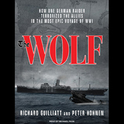 The Wolf: How One German Raider Terrorized the Allies in the Most Epic Voyage of WWI (Unabridged) audiobook download