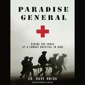Paradise General: Riding the Surge at a Combat Hospital in Iraq (Unabridged) audiobook download