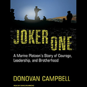 Joker One: A Marine Platoon's Story of Courage, Leadership, and Brotherhood (Unabridged) audiobook download