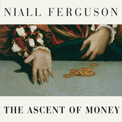 The Ascent of Money: A Financial History of the World (Unabridged) audiobook download