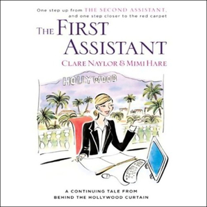 The-first-assistant-a-continuing-tale-from-behind-the-hollywood-curtain-unabridged-audiobook