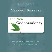 The New Codependency: Help and Guidance for Today's Generation (Unabridged) audiobook download