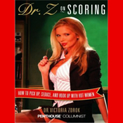 Dr. Z on Scoring: How to Pick Up, Seduce, and Hook Up with Hot Women (Unabridged) audiobook download