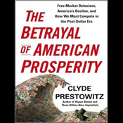 The Betrayal of American Prosperity (Unabridged) audiobook download