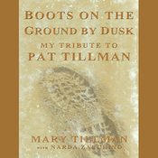 Boots on the Ground by Dusk: My Tribute to Pat Tillman (Unabridged) audiobook download