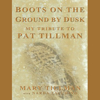 Boots-on-the-ground-by-dusk-my-tribute-to-pat-tillman-unabridged-audiobook