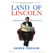 Land of Lincoln: Adventures in Abe's America (Unabridged) audiobook download