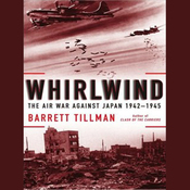 Whirlwind: The Air War Against Japan, 1942-1945 (Unabridged) audiobook download