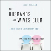 The Husbands and Wives Club: A Year in the Life of a Couples Therapy Group (Unabridged) audiobook download
