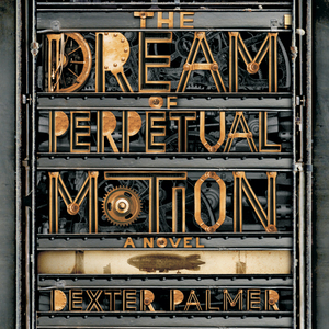 The-dream-of-perpetual-motion-a-novel-unabridged-audiobook