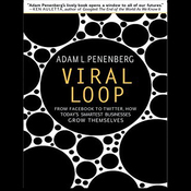Viral Loop: From Facebook to Twitter, How Today's Smartest Businesses Grow Themselves (Unabridged) audiobook download