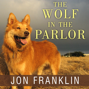 The Wolf in the Parlor: The Eternal Connection Between Humans and Dogs (Unabridged) audiobook download