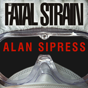 The Fatal Strain: On the Trail of Avian Flu and the Coming Pandemic (Unabridged) audiobook download