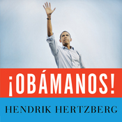 !Obamanos!: The Rise of a New Political Era (Unabridged) audiobook download