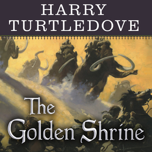 The-golden-shrine-a-tale-of-war-at-the-dawn-of-time-unabridged-audiobook