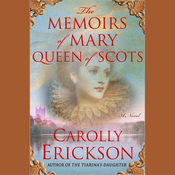 The Memoirs of Mary, Queen of Scots (Unabridged) audiobook download